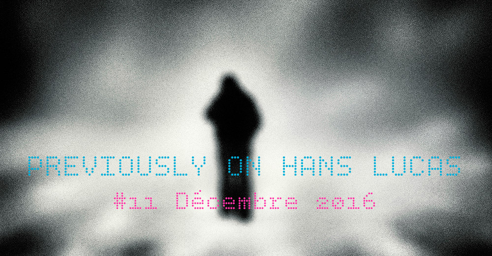 Sortie du Previously on Hans Lucas #11