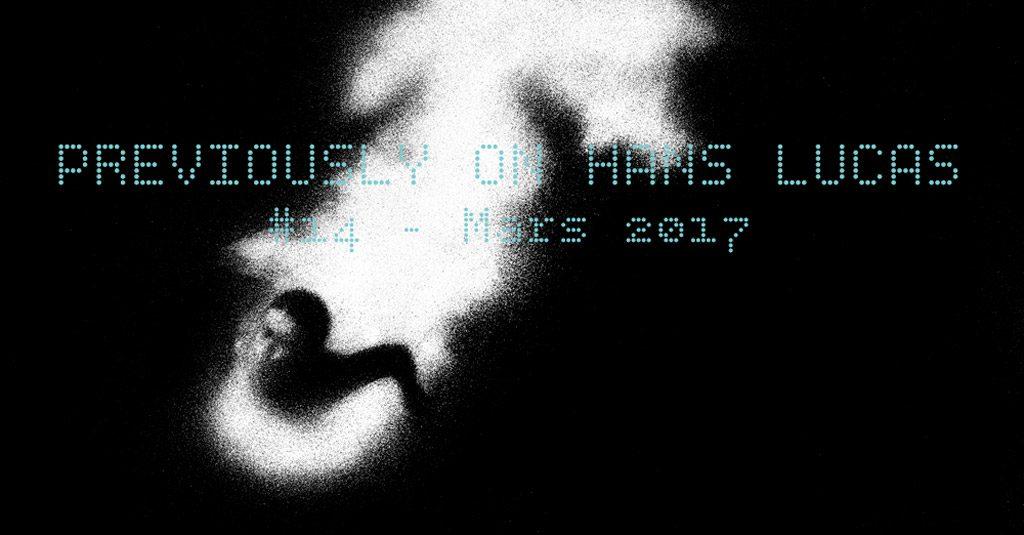 Sortie du Previously on Hans Lucas #14